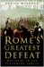 Rome's Greatest Defeat: Mas...