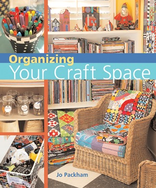 Organizing Your Craft Space by Jo Packham