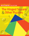 The Hinged Square & Other Puzzles
