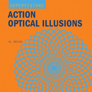 SuperVisions: Action Optical Illusions