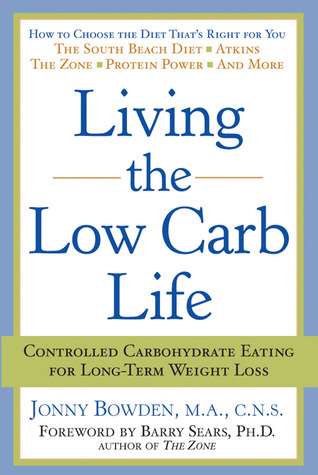 Living the Low Carb Life by Jonny Bowden
