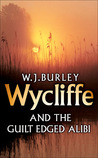 Wycliffe and the Guilt Edged Alibi