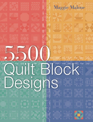 5,500 Quilt Block Designs by Maggie Malone