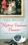 Mistress Peachum's Pleasure: The Life of Lavinia, Duchess of Bolton