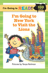 I'm Going to New York to Visit the Lions (I'm Going to Read; Level 2)