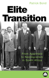 The Elite Transition: From Apartheid to Neoliberalism in South Africa