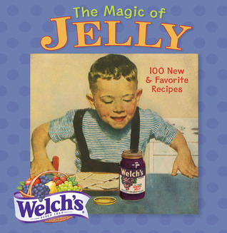 The Magic of Jelly by Welch's