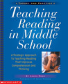 Teaching Reading in Middle School: A Strategic Approach to Teaching Reading That Improves Comprehension and Thinking