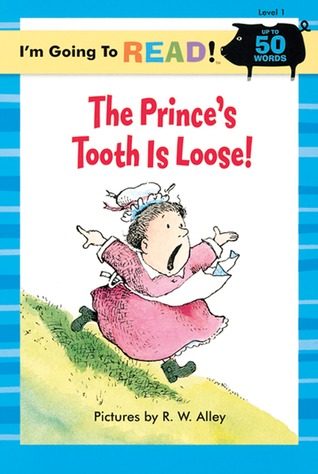 The Prince's Tooth Is Loose! by R.W. Alley