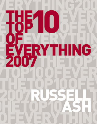 The Top 10 of Everything 2007 by Russell Ash