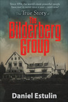 The True Story of the Bilderberg Group by Daniel Estulin