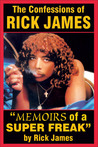 "The Confessions of Rick James: ""Memoirs of a Super Freak"""