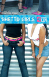 Ghetto Girls 4: Young Luv