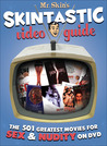 Mr. Skin's skintastic video guide : the 501 greatest movies for sex & nudity on DVD