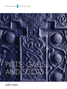 Picts, Gaels and Scots by Sally Foster