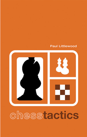 Chess Tactics by Paul Littlewood
