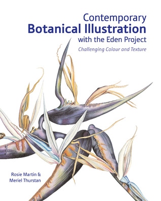 Contemporary Botanical Illustration: Challenging Colour and Texture