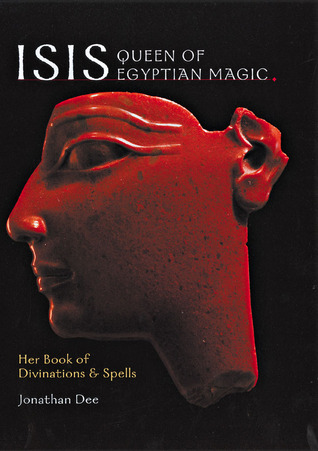 Isis: Queen of Egyptian Magic: Her Book of Divination