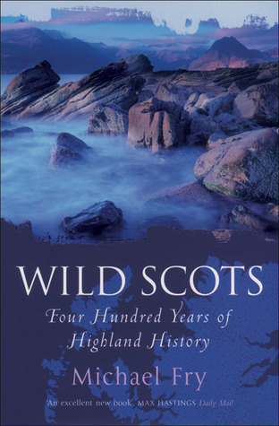Wild Scots by Michael Fry