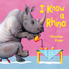 I Know a Rhino by Charles Fuge