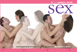 Sex: A Flowmotion Book: Classic Lovemaking Techniques to Enrich Your Sex Life