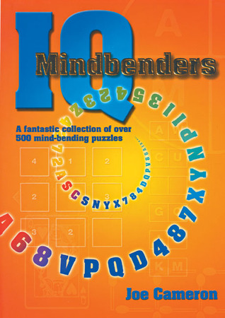 IQ Mindbenders: A Fantastic Collection of Over 500 Mind-Bending Puzzles