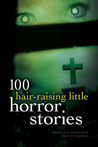 100 Hair-Raising Little Horror Stories by Al Sarrantonio