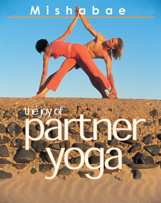 The Joy of Partner Yoga by Mishabae Edmond