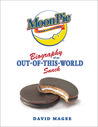 Moon Pie: Biography Of An Out Of This World Snack