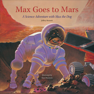 Max Goes to Mars by Jeffrey Bennett