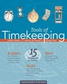 Tools of Timekeeping: A Kid's Guide to the History & Science of Telling Time