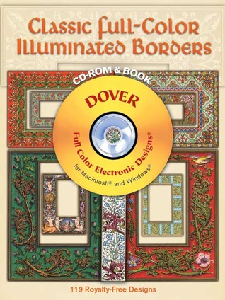 Classic Full-Color Illuminated Borders CD-ROM and Book by Dover Publications Inc.