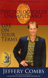 Psychologically Unemployable: Life on Your Terms!