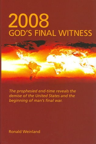 2008-God's Final Witness by Ronald Weinland
