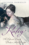 Katey: The Life and Loves of Dickens's Artist Daughter