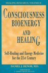 Consciousness, Bioenergy, and Healing