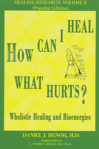 How Can I Heal What Hurts? (Healing Research, Vol. 2)