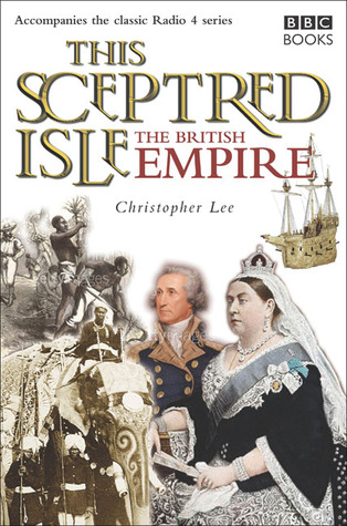 This Sceptred Isle: The British Empire