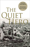 The Quiet Hero: The Untold Medal of Honor Story of George E. Wahlen at the Battle for Iwo Jima