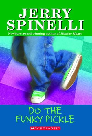Do The Funky Pickle by Jerry Spinelli