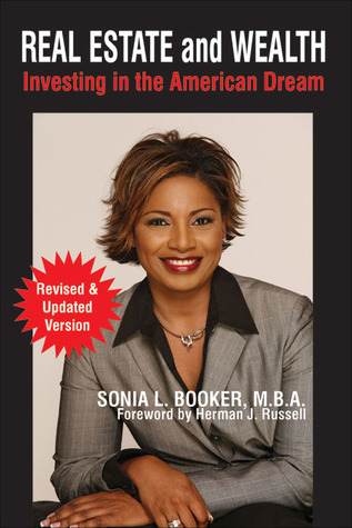 Real Estate and Wealth: Investing in the American Dream  by  Sonia L. Booker