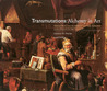 Transmutations: Alchemy in Art: Selected Works from the Eddleman and Fisher Collections at the Chemical Heritage Foundation
