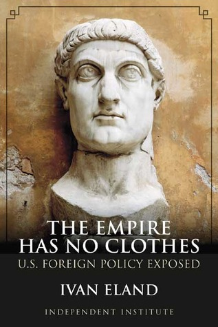 The Empire Has No Clothes: U.S. Foreign Policy Exposed