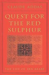 Quest for the Red Sulphur: The Life of Ibn ʻArabī