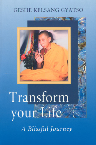 Transform Your Life by Kelsang Gyatso