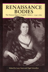 Renaissance Bodies: The Human Figure in English Culture c. 1540-1660