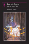 Francis Bacon: and the Loss of Self