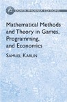 Mathematical Methods and Theory in Games, Programming, and Economics: Two Volumes Bound as One