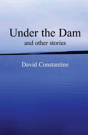Under the Dam: And Other Stories