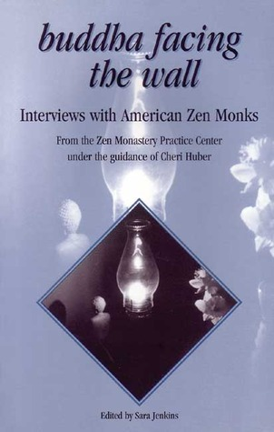 Buddha Facing the Wall: Interviews with American Zen Monks